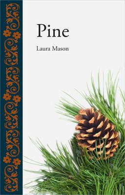 Pine by Laura Mason