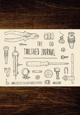 Toolshed Journal by Lee John Phillips