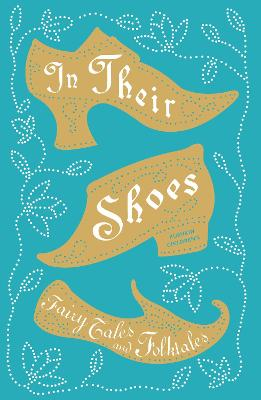 In Their Shoes: Fairy Tales and Folktales by Lucie Arnoux