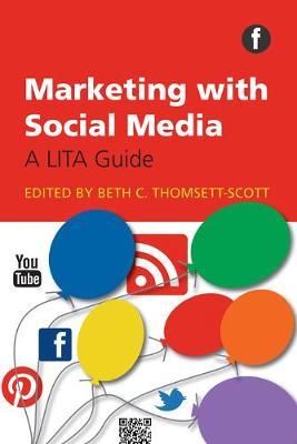 Marketing with Social Media by Beth C. Thomsett-Scott