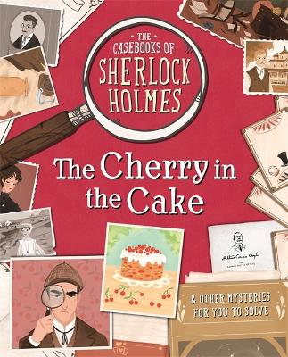 The Casebooks of Sherlock Holmes The Cherry in the Cake: And Other Mysteries by Sally Morgan
