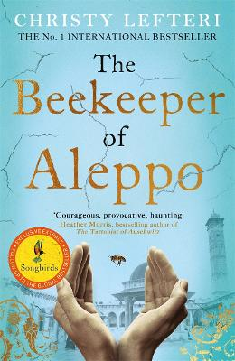 The Beekeeper of Aleppo: The Sunday Times Bestseller and Richard & Judy Book Club Pick by Christy Lefteri