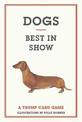 Dogs: Best in Show by Polly Horner