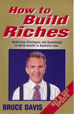 How to Build Riches by Bruce Davies
