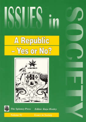 A Republic - Yes or No? by Kaye Healey