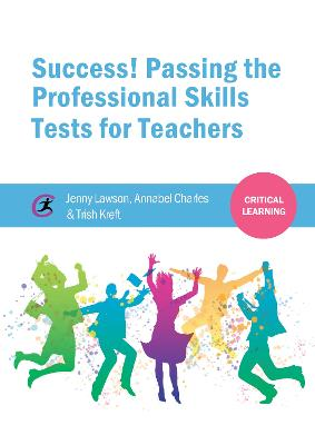 Success! Passing the Professional Skills Tests for Teachers by Jenny Lawson