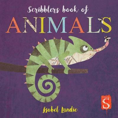 Scribblers Animals Board Book by Isobel Lundie
