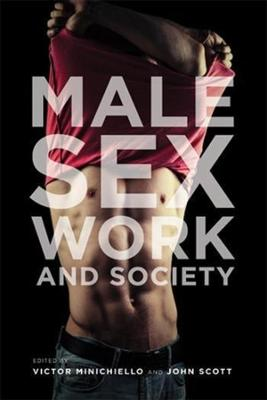 Male Sex Work and Society by Victor Minichiello
