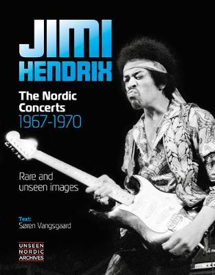 Jimi Hendrix: The Nordic Concerts 1967-1970 by Jan Persson
