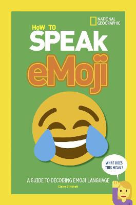 How to Speak Emoji by National Geographic Kids