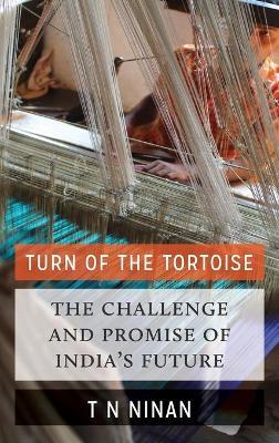 Turn of the Tortoise by T.N. Ninan