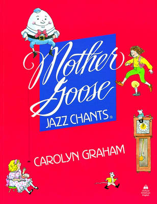Mother Goose Jazz Chants (R): Student Book by Carolyn Graham