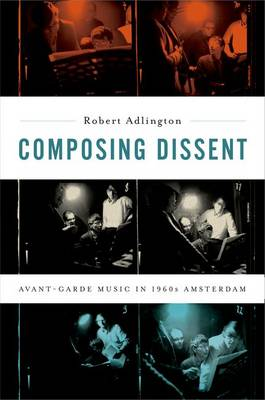 Composing Dissent by Robert Adlington