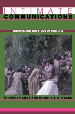 Intimate Communications: Erotics and the Study of Culture by Gilbert H. Herdt