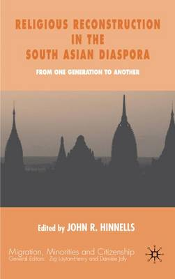 Religious Reconstruction in the South Asian Diasporas by Professor John R. Hinnells