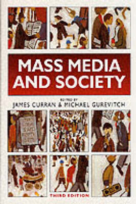 Mass Media and Society by James Curran