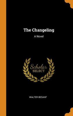 The Changeling by Walter Besant
