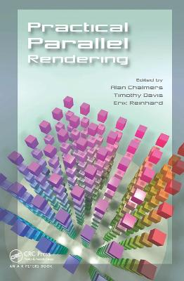 Practical Parallel Rendering by Alan Chalmers