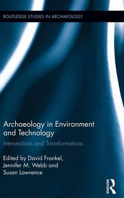 Archaeology in Environment and Technology by David Frankel