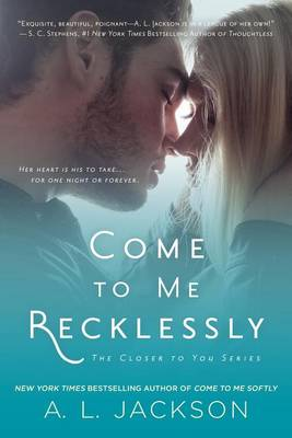 Come to Me Recklessly by A L Jackson