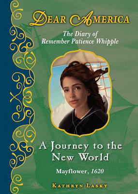 A Journey to the New World, Mayflower 1620 by Kathryn Lasky