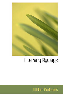 Literary Byways by William Andrews