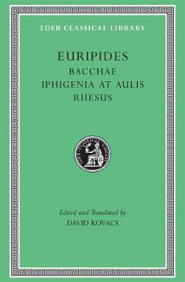 Bacchae WITH Iphigenia at Aulis AND Rhesus by Euripides