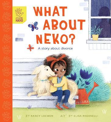 What About Neko?: A Story of Divorce by Nancy Loewen