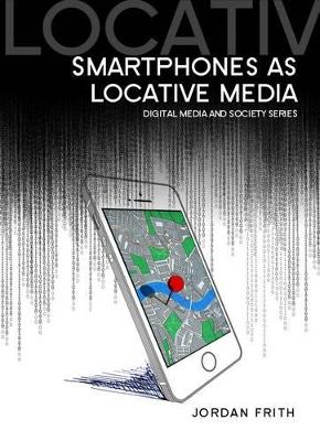Smartphones as Locative Media book