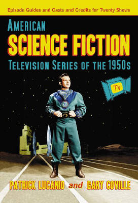 American Science Fiction Television Series of the 1950s by Gary Coville