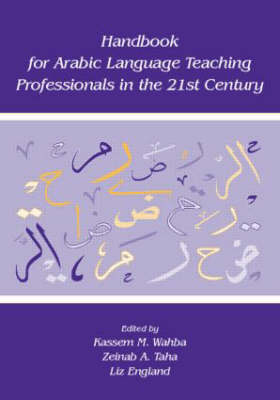 Handbook for Arabic Language Teaching Professionals in the 21st Century by Kassem Wahba
