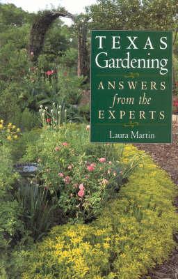 Texas Gardening by Laura C. Martin
