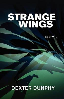 Strange Wings by Dexter Dunphy
