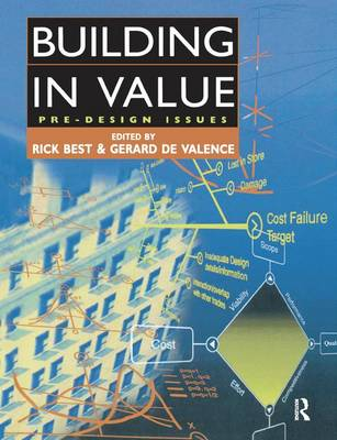 Building in Value: Pre-Design Issues by Gerard de Valence