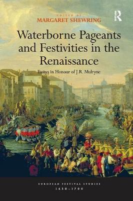 Waterborne Pageants and Festivities in the Renaissance book