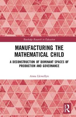Manufacturing the Mathematical Child by Anna Llewellyn