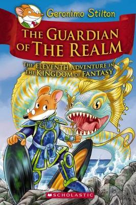The Guardian of the Realm(the Eleventh Adventure in the Kingdom of Fantasy) by Geronimo Stilton