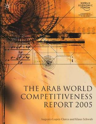 The Arab World Competitiveness Report 2005 by A. Lopez-Claros