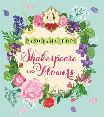 Shakespeare on Flowers: Panorama Pops by Dawn Cooper