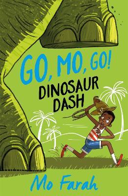 Go Mo Go: Dinosaur Dash! by Mo Farah