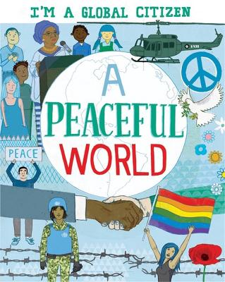 I'm a Global Citizen: A Peaceful World by David Broadbent