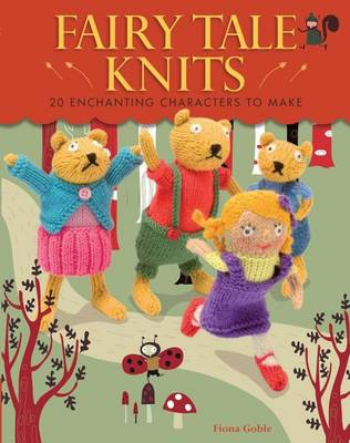 Fairy Tale Knits by Fiona Goble