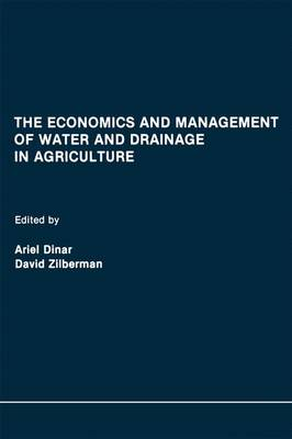 Economics and Management of Water and Drainage in Agriculture by Ariel Dinar