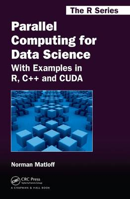 Parallel Computing for Data Science by Norman Matloff