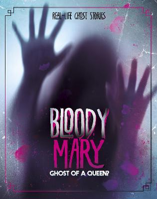 Bloody Mary: Ghost of a Queen? by Aubre Andrus