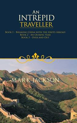 An Intrepid Traveller by Mark Jackson