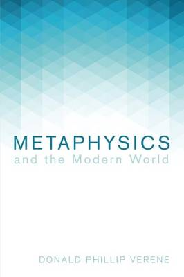 Metaphysics and the Modern World by Donald Phillip Verene