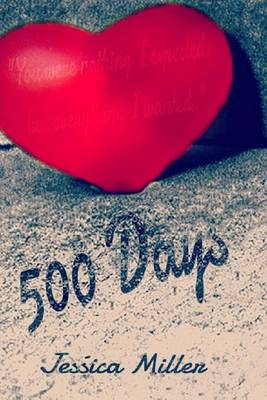 500 Days by Jessica Miller
