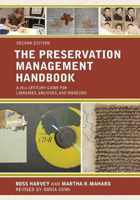 The Preservation Management Handbook: A 21st-Century Guide for Libraries, Archives, and Museums by Donia Conn