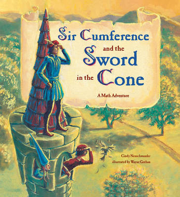 Sir Cumference And The Sword In The Cone book